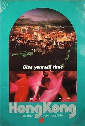 Give Yourself Time. Hong Kong More Than: HONG KONG TRAVEL