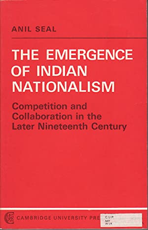 The Emergence of Indian Nationalism. Competition and: SEAL, ANIL.