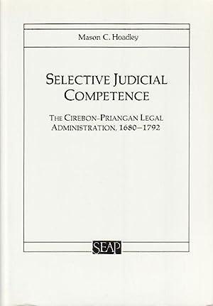 Selective Judicial Competence. The Cirebon-Priangan Legal Administration,: HOADLEY, MASON C.