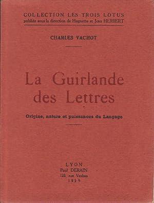 La Guirlande des Lettres. Origine, nature et: VACHOT, CHARLES.