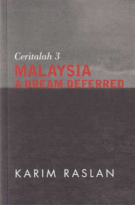 Ceritalah 3. Malaysia a Dream Deferred.: RASLAN, KARIM.