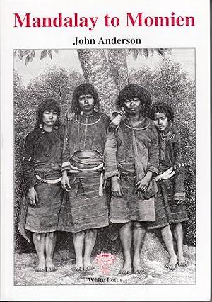 Mandalay to Momien A narrative of the: ANDERSON, JOHN.