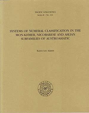Systems of Numeral Classification in the Mon-Khmer, Nicobarese and Asian Subfamilies of Austroasi...