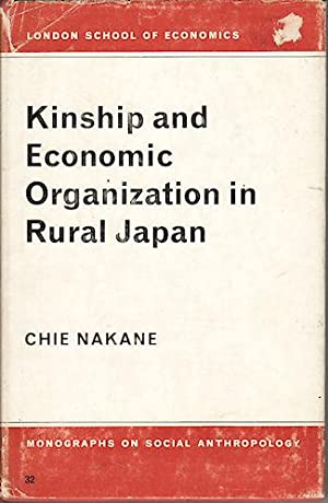 Kinship and Economic Organization in Rural Japan.: NAKANE, CHIE.
