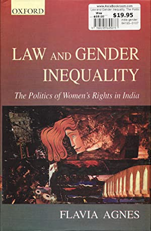 Law and Gender Inequality. The Politics of Women's Rights in India.: AGNES, FLAVIA.