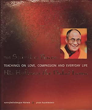 The Spirit of Peace. Teachings on Love, Compassion and Everyday Life.