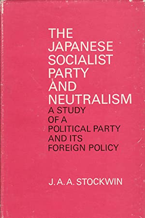 The Japanese Socialist Party and Neutralism. A: STOCKWIN, J.A.A.