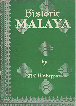 Historic Malaya. An Outline History.: SHEPPARD, M.C.