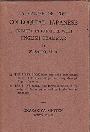 A Hand-book for Colloquial Japanese Treated in Parallel with English Grammar.