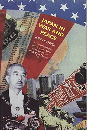 Japan in War and Peace. Essays on: DOWER, JOHN W.