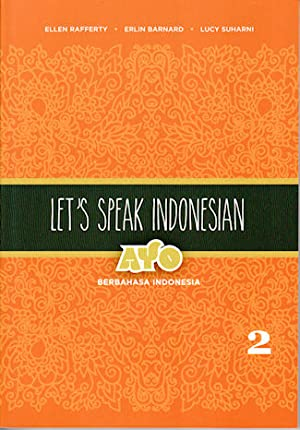 Let's Speak Indonesian Vol 2. Ayo Berbahasa Indonesia.