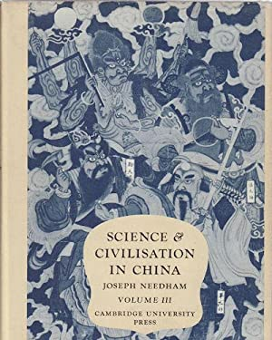 Science and Civilisation in China. Volume III.: NEEDHAM, JOSEPH.