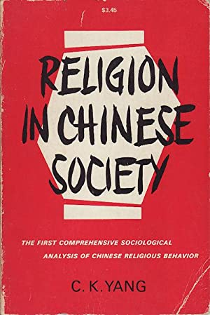 Religion in Chinese Society. A Study of: YANG, C.K.