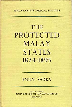 The Protected Malay States 1874-1895.: SAKDA, EMILY.