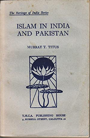 Islam in India and Pakistan. A Religious: TITUS, MURRAY T.