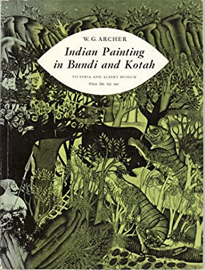 Indian Painting in Bundi and Kotah.: ARCHER, W. G.