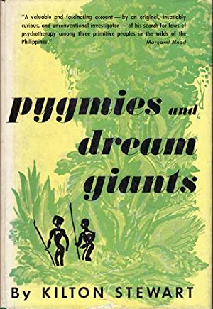 Pygmies And Dream Giants.: STEWART, KILTON.