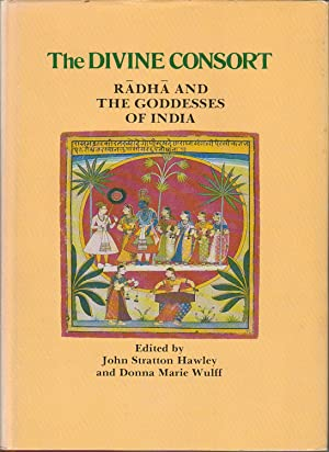 The Divine Consort. Radha and the Goddesses of India