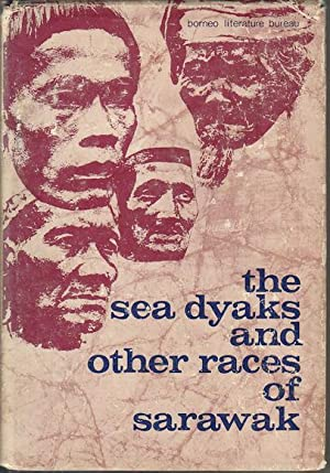 The Sea Dyaks and Other Races of: SARAWAK].