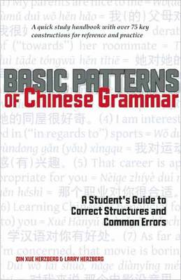 Basic Patterns of Chinese Grammar A Student's Guide to Correct Structures and Common Errors