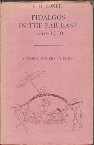 Fidalgos in the Far East. 1550-1770.: BOXER, C. R.