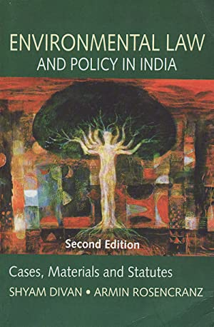 Environmental Law and Policy in India: Cases, Materials and Statutes.: DIVAN, SHYAM AND ARMIN ...