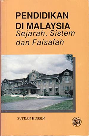 Pendidikan di Malaysia. Sejarah, Sistem dan Falsafah.: HUSSIN, SUFEAN.