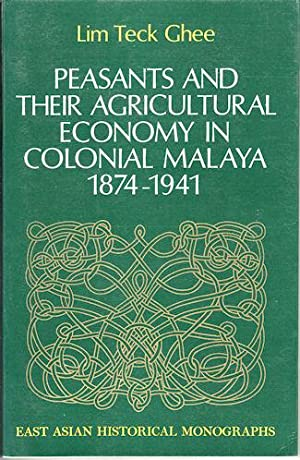 Peasants and Their Agricultural Economy in Colonial: LIM TECK GHEE.