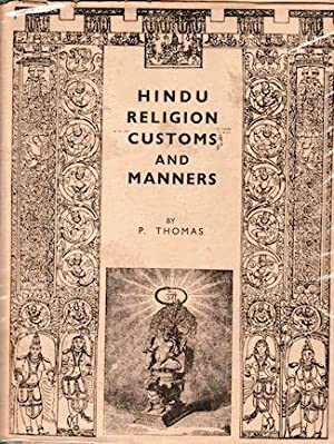 Hindu Religion, Customs and Manners Describing the Customs and Manners, Religious, Social and Dom...