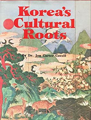Korea's Cultural Roots.: COVELL, DR JON