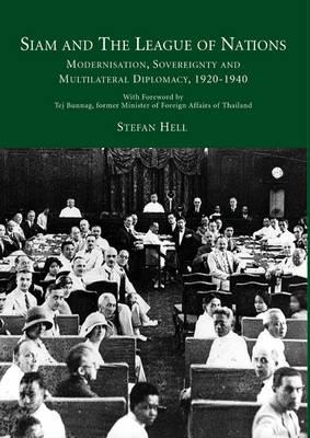 Siam and the League of Nations. Modernisation,: HELL, STEFAN.