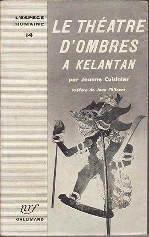 Le Théâtre d'Ombres à Kelantan.: CUISINIER, JEANNE.