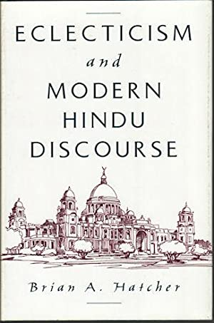 Eclecticism and Modern Hindu Discourse.