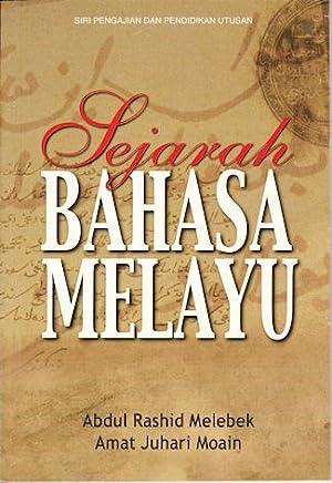 Sejarah Bahasa Melayu.: MELEBEK, ABDUL RASHID,