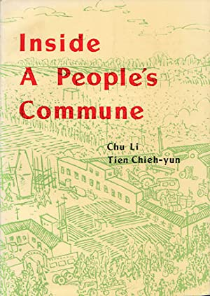 Inside a People's Commune Report from Chiliying: CHU LI, TIEN