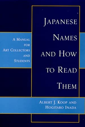 Japanese Names and How to Read Them. A Manual for Art-Collectors and Students.