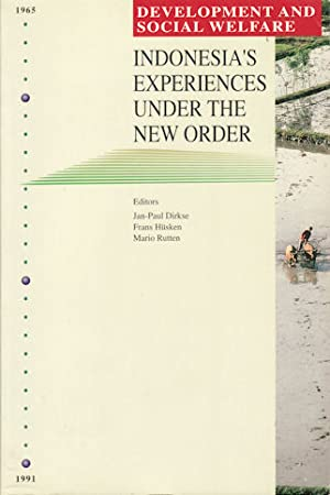Development and Social Welfare. Indonesia's Experiences under the New Order. Indonesia's ...