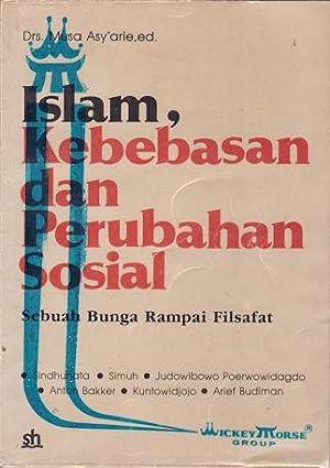 Islam, Kebebasan dan Perubahan Sosial. Sebuah Bunga: ASY'ARIE, MUSA. (EDITOR).
