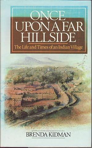 Once Upon a Far Hillside. Life and Times of an Indian Village.: KIDMAN, BRENDA.
