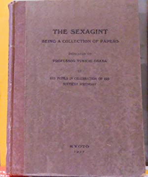 Sexagint being a collection of papers dedicated to Professor his pupils in celebration of his 60t...