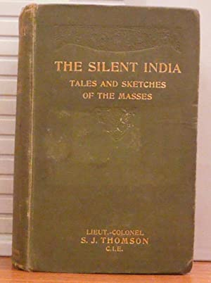 The silent India being tales and sketches of the masses