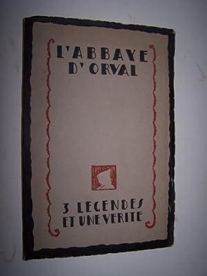 L'Abbaye d'Orval - TROIS LEGENDES ET UNE: Jeantin, M.