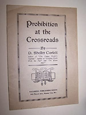 PROHIBITION AT THE CROSSROADS: Corlett, D. Shelby