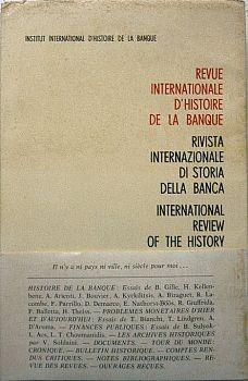 REVUE INTERNATIONALE D'HISTOIRE DE LA BANQUE, including The Greek Banking System by Kyrkilitis...