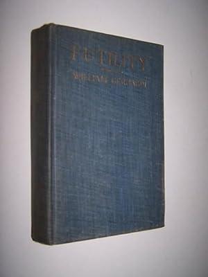 FUTILITY - A Novel on Russian Themes: Gerhardi, William ; Edith Wharton