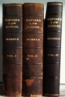 HISTORY OF THE HARVARD LAW SCHOOL AND OF EARLY LEGAL CONDITIONS in three volumes: Warren, Charles