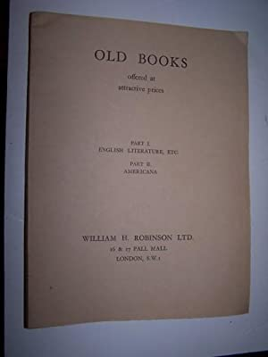 MISCELLANEOUS OLD BOOKS Offerred at Attractive Prices - Part I: English Literature, etc. and Part...