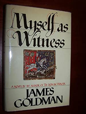 MYSELF AS WITNESS: Goldman, James ; [ SIGNED ]