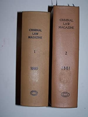 The Criminal Law Magazine and Reporter a bi-monthly periodical devoted to the interests of bench ...