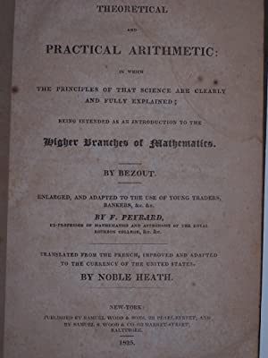 A THEORETICAL AND PRACTICAL ARITHMETIC . Enlarged, and adapted to the use of Young Traders, Banke...